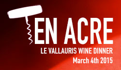 TEN ACRE - LE VALLAURIS WINE DINER - MARCH 4TH 2015